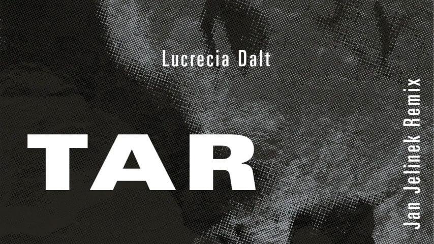 Coverbild: Lucrecia Dalt - TAR - Jan Jelinek Remix